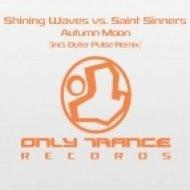 Shining Waves & Saint Sinners - Autumn Moon  (Outer Pulse Remix)