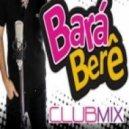 Alex Ferrari - Bara Bará Bere Berê  (Club Mix)