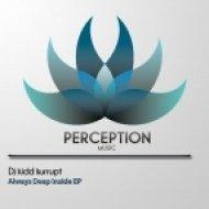 Dj Kidd Kurrupt - Always Deep Inside  (Original Mix)