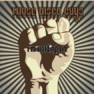 Those Disco Guys - I\'m Holding On  (Original Mix)