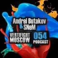 Andrei Butakov & SNeM - VERTIFIGHT MOSCOW Podcast 054  (24.03.13)