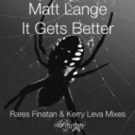 Matt Lange - It Gets Better  (Rares Finatan Remix)