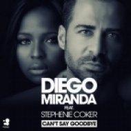 Diego Miranda, Stephenie Coker - Can\'t Say Goodbye Feat. Stephenie Coker  (Green Valley Remix)