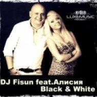 DJ Fisun feat. Alisiya  -  Black and White  (Original Mix)