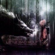 Gai Barone - Little Bad Wolf  (Original Mix)