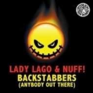 Lady Lago, Nuff! - Backstabbers (Anybody Out There)  (Original Mix)