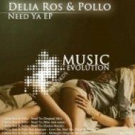 Pollo, Delia Ros - Need Ya  (Moe Turk Remix)