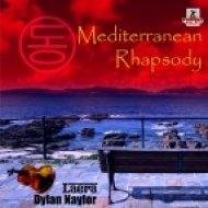 Laera & Dylan Naylor - Mediterranean Rhapsody  (Original Mix)