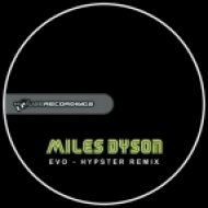 Miles Dyson - Evo  (Hypster Feat Bethany Brown R-Evo Mix)