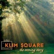 Klim Square - The Evening Story ()