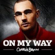 Charlie Brown - On My Way  (LMC Remix)