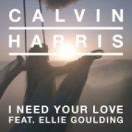 Calvin Harris feat. Ellie Goulding - I Need Your Love  (Hi Def Bootleg)