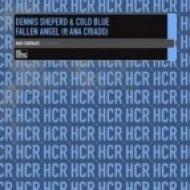 Dennis Sheperd, Cold Blue & Ana Criado - Fallen Angel  (Andski & Legal Divide Remix)