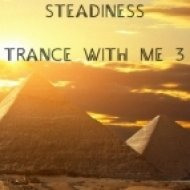 Steadiness - Trance With Me 3  ()