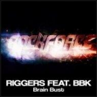 Riggers Feat. BBK - Brain Bust  (FTampa Remix)