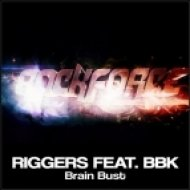 Riggers Feat. BBK - Brain Bust  (Original Mix)