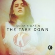 Dabin & Koda - The Take Down  (Original Mix)