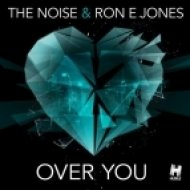 The Noise, Ron E Jones - Over You  (Hands High Remix)