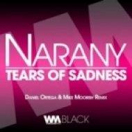Narany  - Tears Of Sadness  (Daniel Ortega, Mike Moorish Remix)