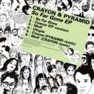 Crayon & Pyramid - So Far Gone ()