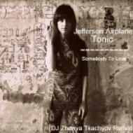 Jefferson Airplane vs Tonic  -  Somebody To Love  (DJ Zhenya Tkachyov Remix)
