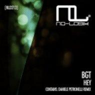 Bgt - Hey  (Daniele Petronelli Remix)