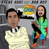 AOKI, Steve feat Rob Roy - Ooh  (Dzeko & Torres remix)