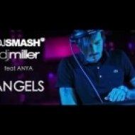 DJ Miller, DJ Smash, Anya - Angels ()