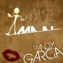DJ Andy Garcia Feat. Betty S. - Who\'s Gonna Kiss That Man  (Bigroom Mix)