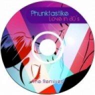 Phunktastike - Love In 80\'s  (Be.Lanuit & Sandro Bianchi Remix)