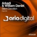 Arkadi And William Daniel - Silent Devotion ()