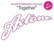 "Axwell, Ingrosso  - Together  (Alt-a ""UK Breaks Mafia"" Remix)"