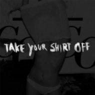 Cocolores - Take Your Shirt Off  (Original Mix)