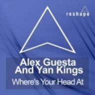 Alex Guesta And Yan Kings - Where\'s Your Head At  (Original Mix)