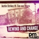 Justin Strikes - Rewind & Change feat.  Tim Van Doorn  (Original Mix)