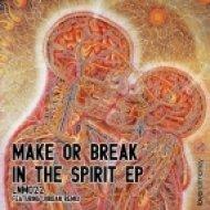 Make Or Break - In The Spirit  (Jordan Remix)