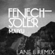 Fenech Soler - Maiyu  (Lane 8 Remix)
