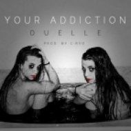 Duelle - Your Addiction    (Prod. by Cirro)