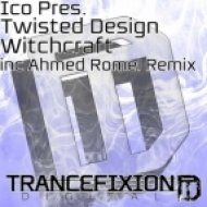 Ico pres. Twisted Design  - Witchcraft  (Ahmed Romel remix)