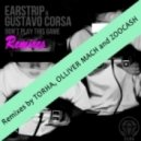 Earstrip & Gustavo Corsa - Don\'t Play This Game  (Zoocash Remix)