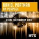 Daniel Portman - On Purpose  (Phunk Investigation Remix)