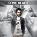 Code Black - Brighter Day ()