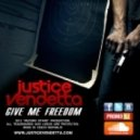 Justice Vendetta - Give Me Freedom  (Extended Mix)