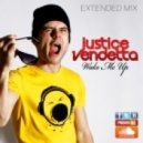 Justice Vendetta - Wake me up  (Extended Mix)