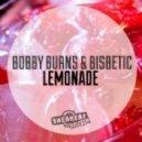 Bobby Burns & Bisbetic - Lemonade  (Original Mix)