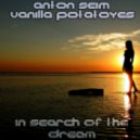 Vanilla Potatoyes featuring Anton Seim -   In search of the dream ()