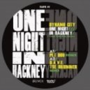 Dynamo City - One Night In Hackney  (Dave The Drummer Remix)