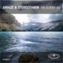 Amaze & Stereotamin - The cloudy Inc  (Original mix)