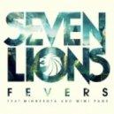Seven Lions - Fevers (ft. Minnesota & Mimi Page)