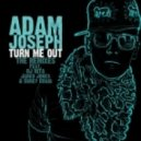 Adam Joseph - Turn Me Out  (Jared Jones Radio Edit)